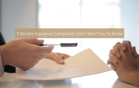 3 Secrets Insurance Companies Don't Want You To Know
